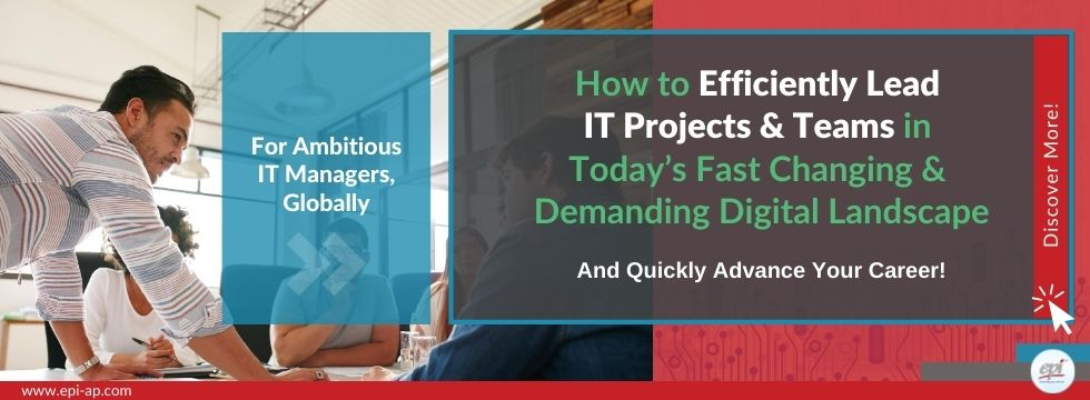 Ambitious IT Manager, how to efficiently lead IT projects and teams